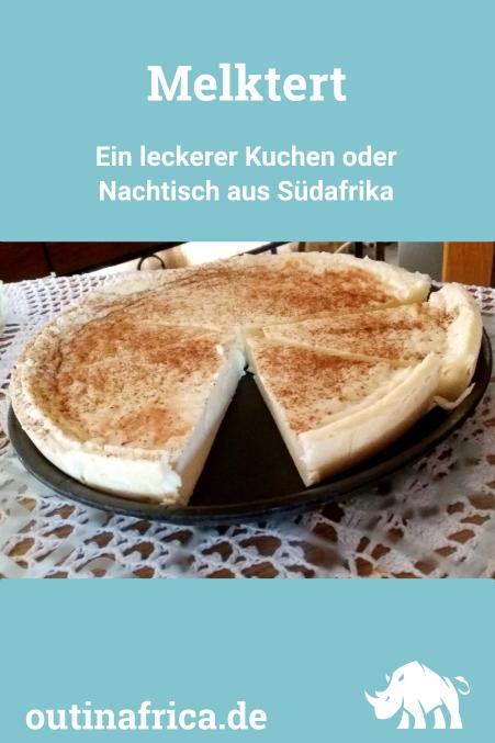 Melktert - ein leckerer Kuchen oder Nachtisch aus Südafrika