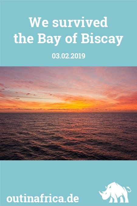 3.2.2019 – We survived the Bay of Biscay