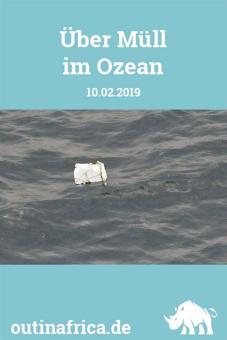 10.02.2019 - Über Müll im Ozean
