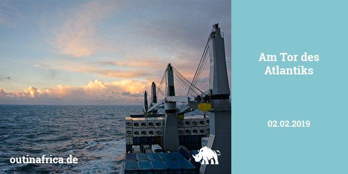 2.2.2019 – Am Tor des Atlantiks
