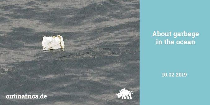 10.2.2019 – Über Müll im Ozean